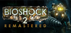 BioShock 2 Remastered